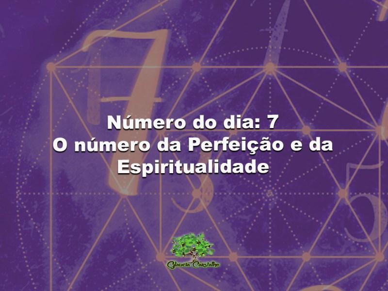 Número do dia: 7 - O número da Perfeição e da Espiritualidade