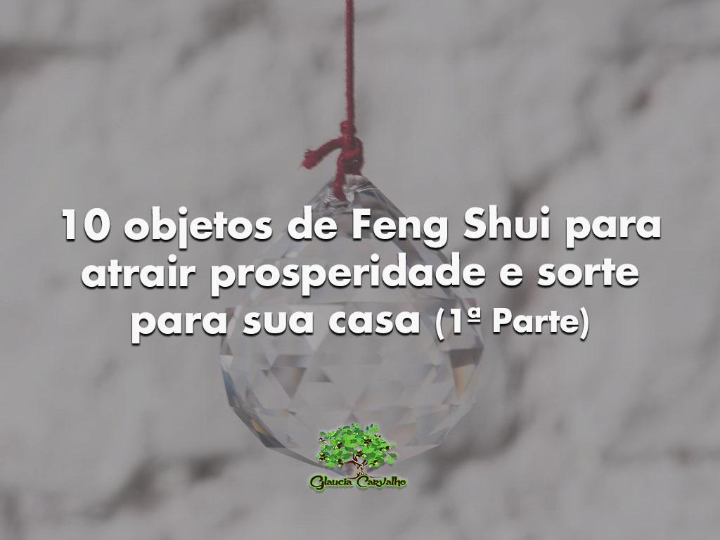 10 objetos de feng shui para atrair prosperidade e sorte - Objetos feng shui ...