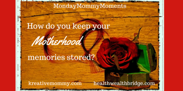 motherhood memories cherish
