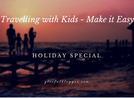 Travelling with Kids – Make it Easy