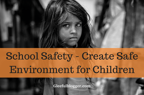 School Safety – Creating safe environment for Children