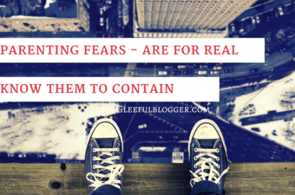 Your Parenting Fears – Gleeful Parenting