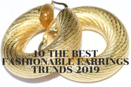 fashionable earrings trends 2019