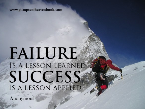 Failure is a Lesson Learned. Success is s Lesson Applied