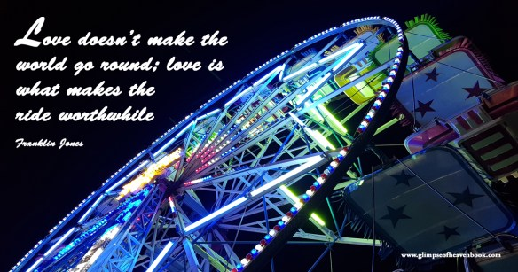 Love doesn't make the  world go round; love is  what makes the  ride worthwhile   Franklin Jones