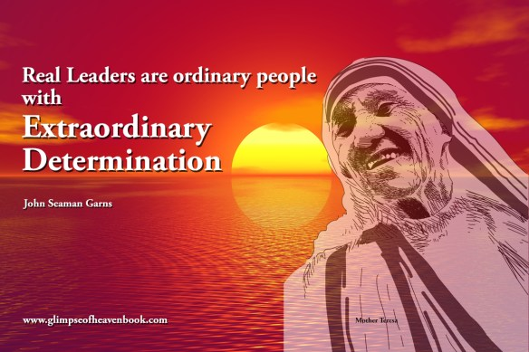 Real Leaders are ordinary people with Extraordinary Determination John Seaman Garns