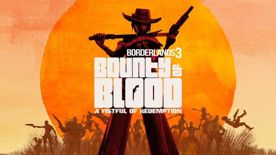 Borderlands 3: Bounty of Blood A Fistful of Redemption Gearbox Software