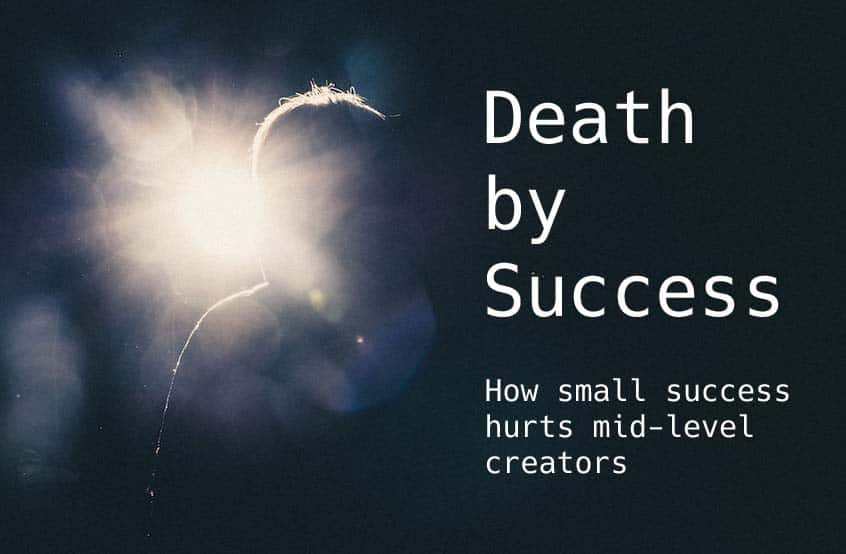 Death By Success