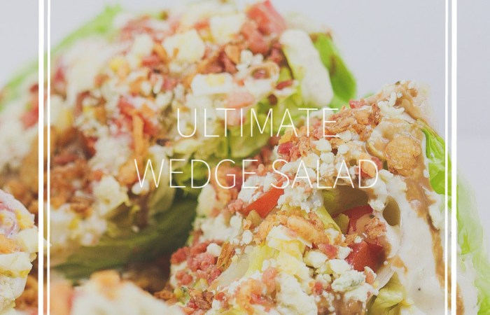 Ultimate wedge salad