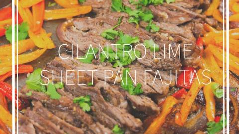 a pan of cilantro lime sheet pan fajitas with cilantro and a title