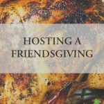 a whole turkey cooked and garnished with the title hosting a friendsgiving