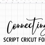 titale page with the word connecting script cricut fonts in cricut design space