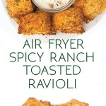 photo collage of a white plate of air fried toasted spicy ranch ravioli with a bowl of ranch dressing dip