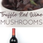 photo collage of the ingredients and a bowl of truffle red wine mushrooms