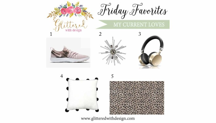 Friday Favorites: My current loves