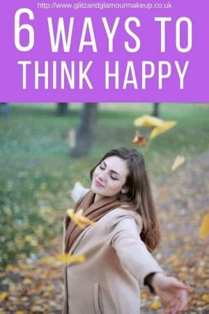 6 ways to think happy