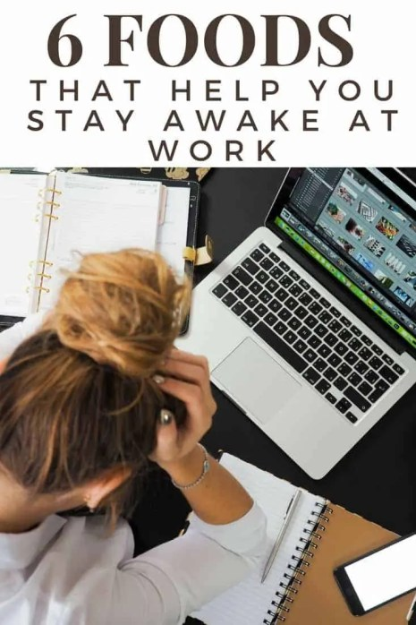 6 foods that help you stay awake at work