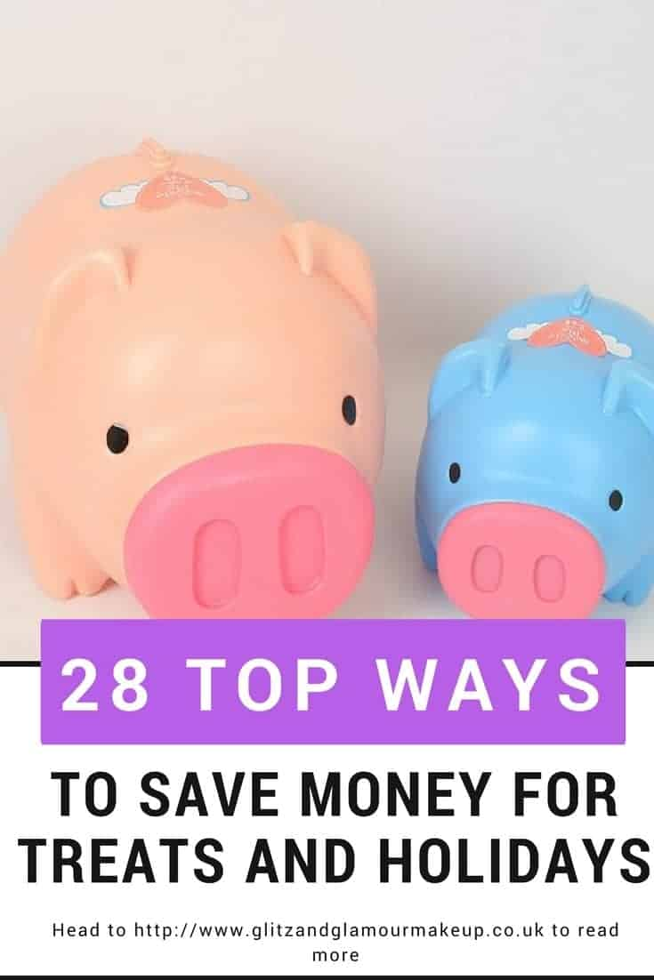 28 top ways to save money for treats and holidays