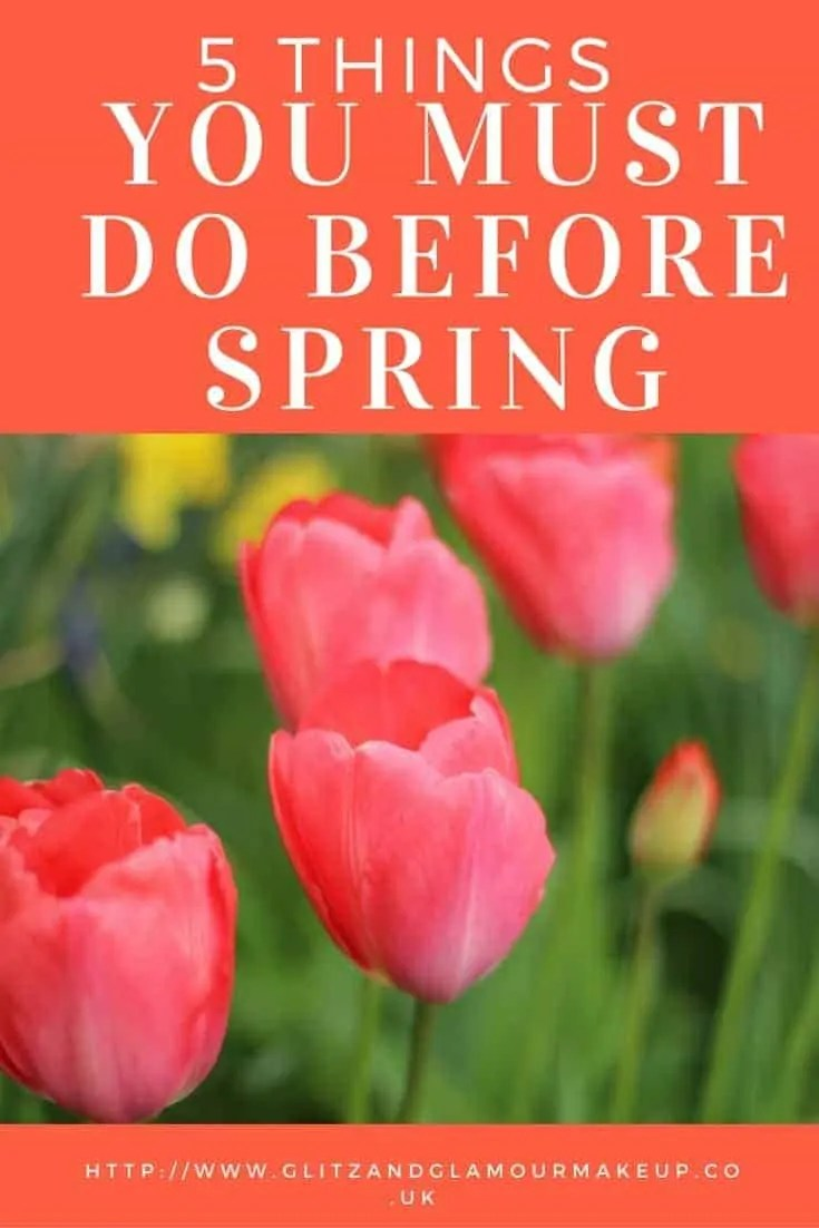 5 things you must do before spring