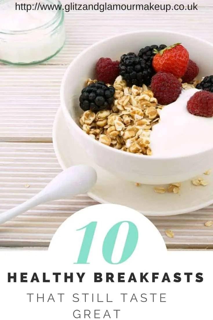 10 healthy breakfast ideas that still taste great