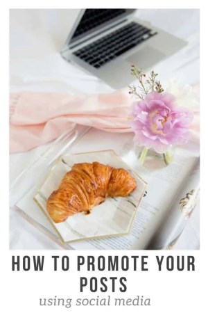 how to promote your posts using social media to increase your blog traffic