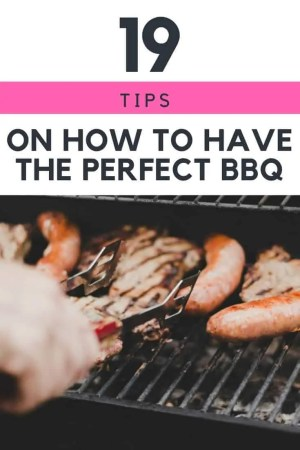 19 tips on how to have the perfect bbq