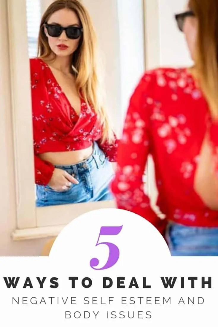 5 ways to deal with negative body and self esteem issues
