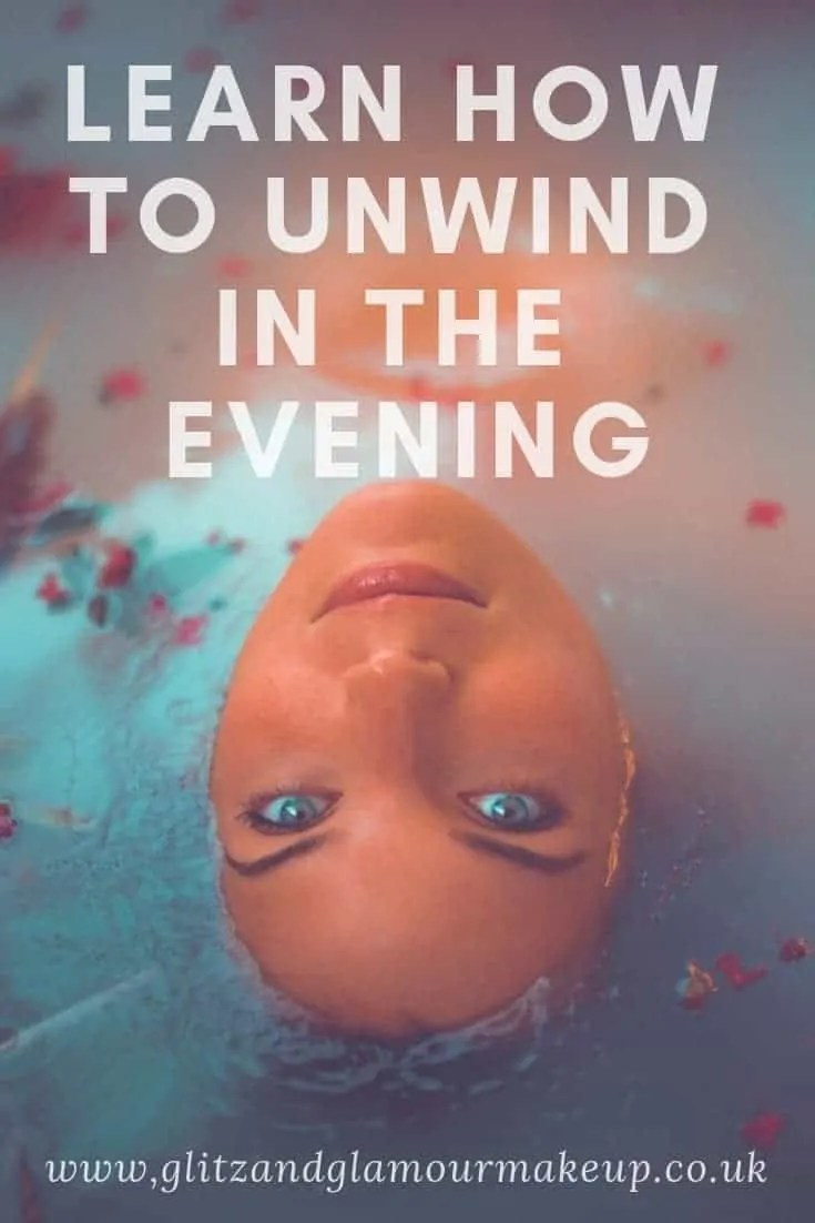 learn how to unwind in the evening