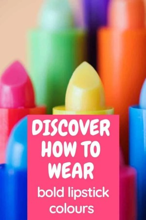 discover how to wear bold lipstick colours