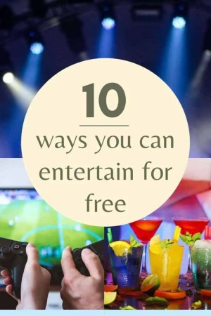 10 ways you can entertain for free