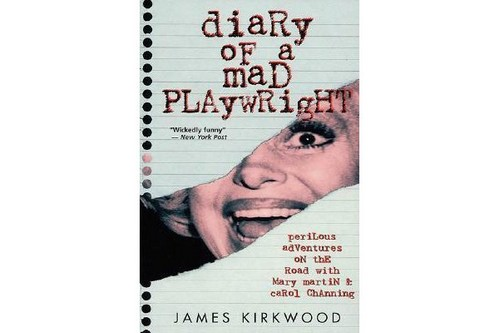 Diary of a mad playwright by James Kirkwood