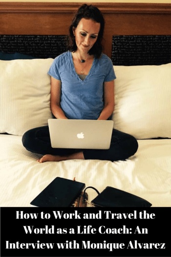how-to-work-and-travel-the-world-as-a-life-coach-an-interview-with-monique-alvarez