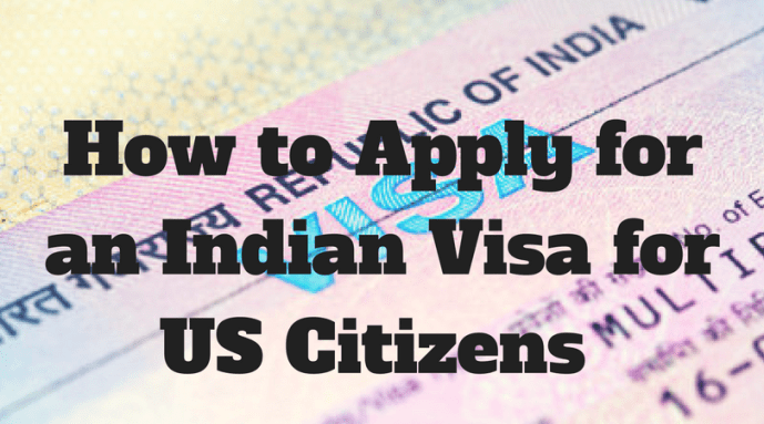 The Complete Guide to Applying for an Indian Visa for US