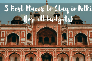 5 Best Places to Stay in Delhi (for all budgets)
