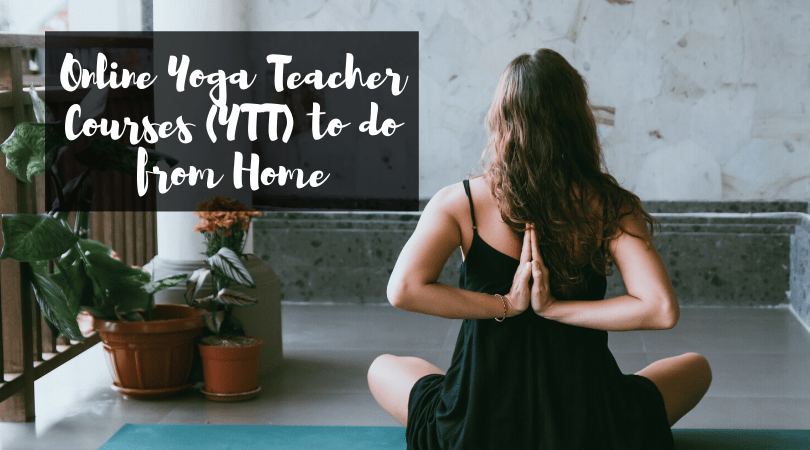 8 Online Yoga Teacher Training Courses Yttc You Can Do At Home Global Gallivanting Travel Blog