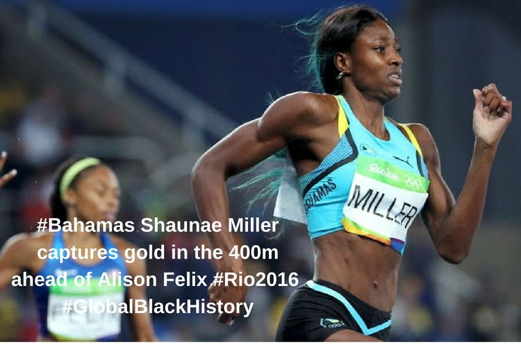 #_Bahamas_ Shaunae Miller captures gold in the 400m ahead of Alison Felix _#_Rio2016_ _#_GlobalBlackHistory_