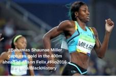 #_Bahamas_ Shaunae Miller captures gold in the 400m ahead of Alison Felix _#_Rio2016_ _#_GlobalBlackHistory_