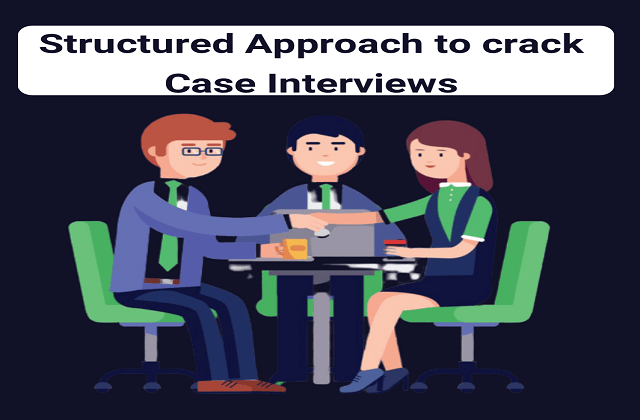 One stop approach to crack all Case Interviews