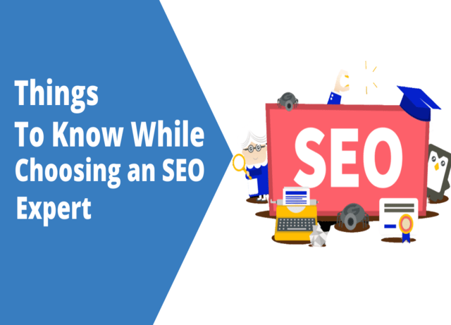 Things to know while choosing an SEO Expert.
