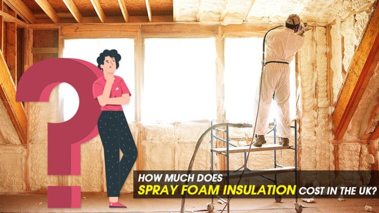 Knowing the Spray Foam Insulation Costs in the UK