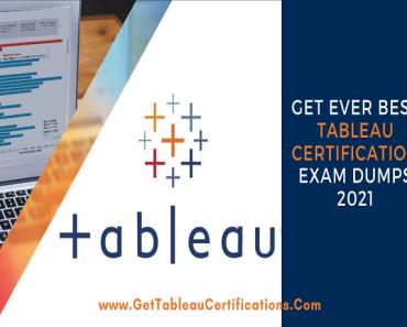 Get Ever Best Tableau Certification Exam Dumps 2021