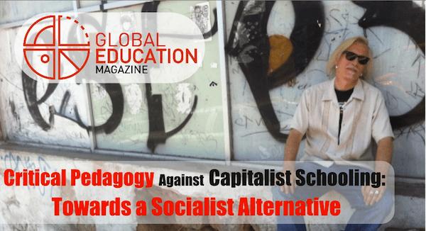 Critical Pedagogy Against Capitalist Schooling: Towards a