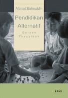Ahmad Bahruddin, Pendidikan Alternatif, Qaryah Thayyibah, global education magazine