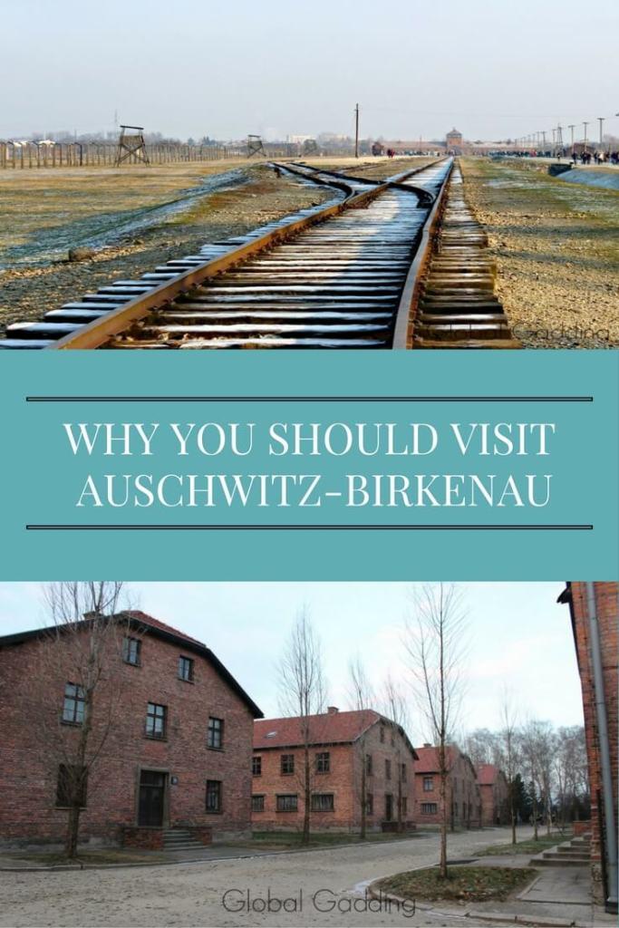 WHY YOU SHOULD VISIT AUSCHWITZ-BIRKENAU