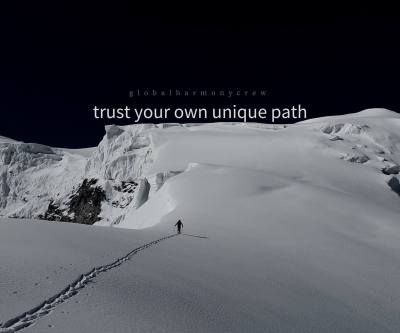 Trust your own unique path