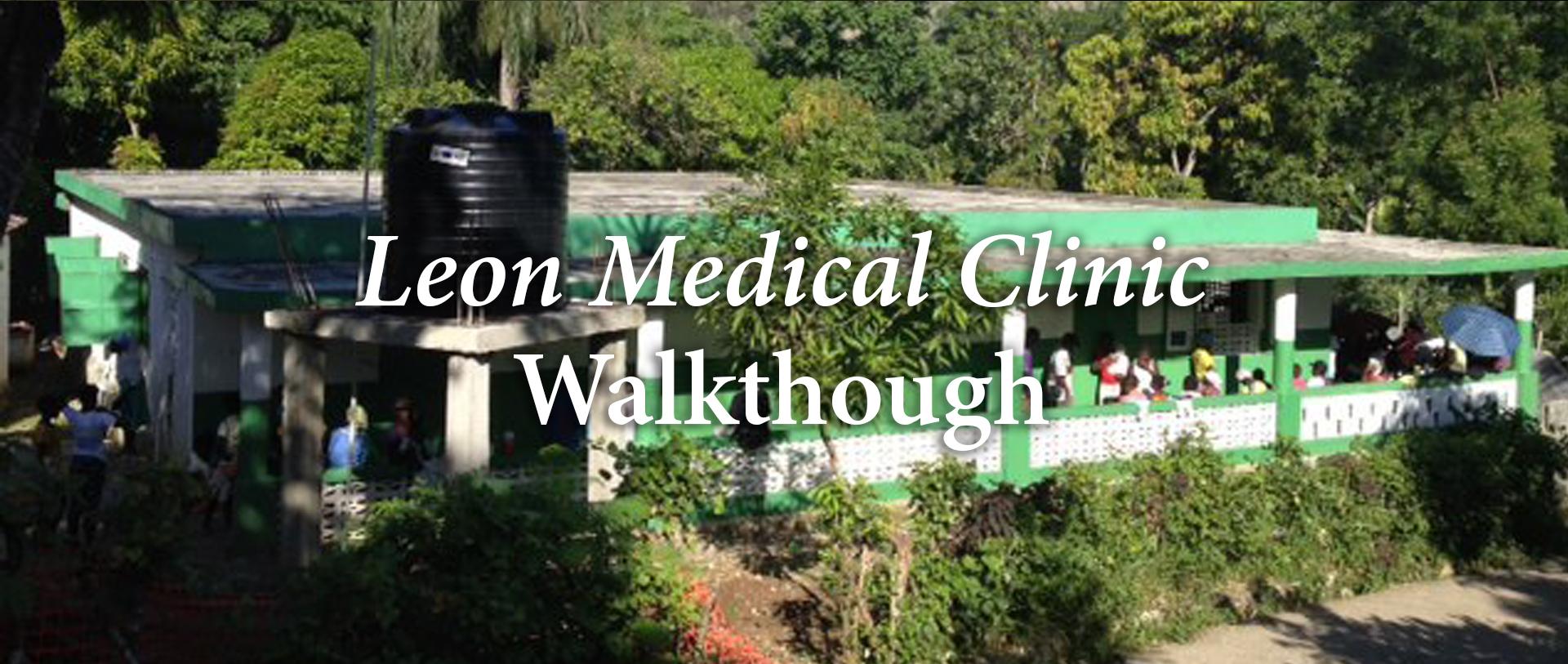 Video Walkthrogh of Leon Haiti Clinic. Global Health Teams - Haiti Medical Volunteer