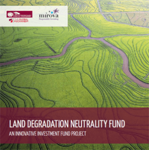 Land degradation neutrality fund: An Innovative Investment Fund project