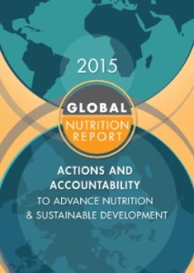 Global Nutrition Report 2015: Actions and accountability to advance nutrition and sustainable development