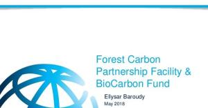 Forest Carbon Partnership Facility & BioCarbon Fund
