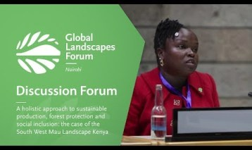 A holistic approach to sustainable production, forest protection and social inclusion: the case of the South West Mau Landscape Kenya (Discussion Forum 7)